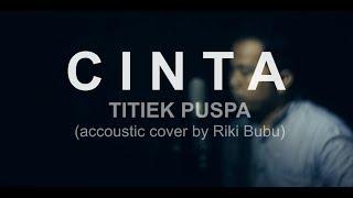 Cinta - Titiek Puspa (Accoustic Cover by Riki Bubu)