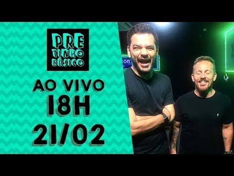 Pretinho Básico Das 18 Horas AO VIVO - 21/02