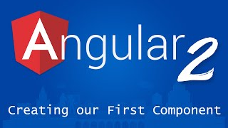 angular 2 for beginners tutorial 6 creating our first component