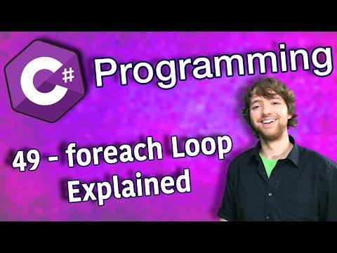 C# Programming Tutorial 49 - foreach Loop Explained thumbnail