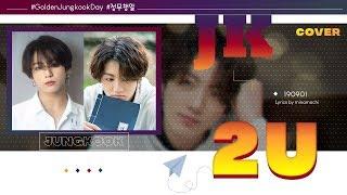 2U Cover By JK Of BTS Lyrics Eng Kor Minamochi