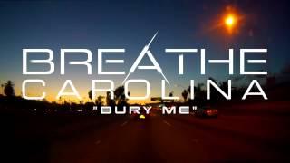 Breathe Carolina - Bury Me (Stream)