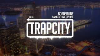 Video Vanic x Tove Styrke - Borderline download MP3, 3GP, MP4, WEBM, AVI, FLV Oktober 2017