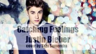 Catching Feelings - Justin Bieber (Cover) by Teza Sumendra Mp3