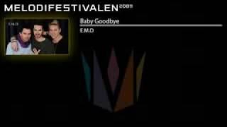 E.M.D - Baby Goodbye (Melodifstivalen 2009 - Finalist) lyrics