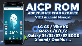 ROM AICP Android Ice Cold Project v12.1 | Android 7.1.2 Nougat | LG, SAMSUNG, LENOVO, MOTOROLA...
