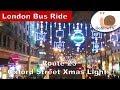 London Bus Ride | Route 23 | Christmas Lights Oxford Street 2017 | Slow TV | Episode 22 | GoSlowTV