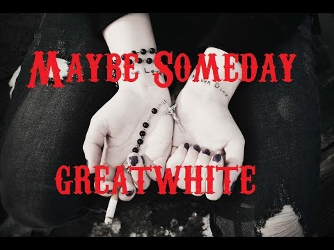 Great White- Maybe Someday (subtitulado)
