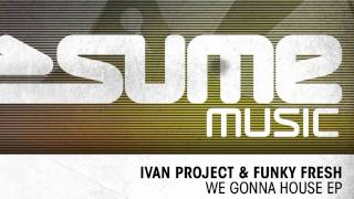 Ivan Project, Funky Fresh - You Make Me Feel So Good (Original Mix)