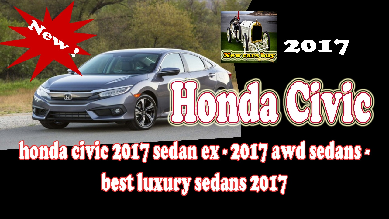Honda Civic Honda Civic Sedan Ex Awd Sedans Best