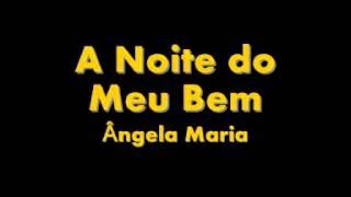 Video Ângela Maria (A Noite do Meu Bem) download MP3, 3GP, MP4, WEBM, AVI, FLV Juli 2018