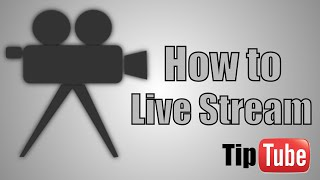 How to Make a Live Stream on YouTube - TipTube Episode 8