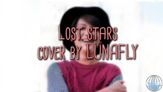 LUNAFLY cover of Lost stars by Adam Levine (Letra y traducción)
