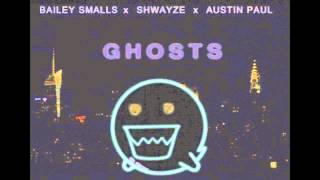 Shwayze - Ghosts (Original Mix) Ft.Bailey Smalls x AustinPaul (HQ W Download)