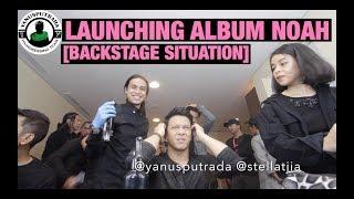 Noah Launching Album 2019  Backstage Situation