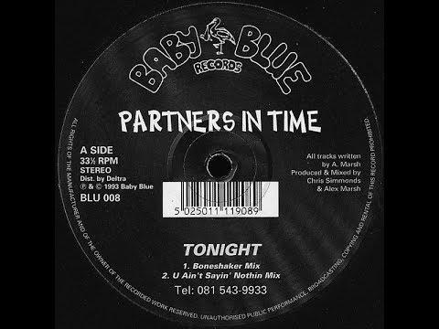 Partners In Time   Tonight Boneshaker Mix