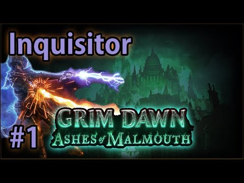 Let's play an Inquisitor: class overview & build idea - #1 - Grim Dawn: Ashes of Malmouth (v1.0.2.1)