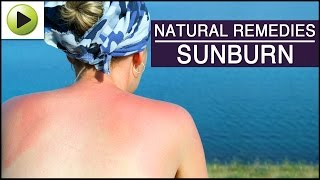 Skin Care - Sunburn - Natural Ayurvedic Home Remedies
