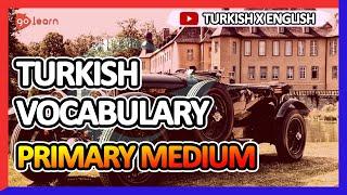 Learn Turkish |Part 5: Turkish Vocabulary Primary medium | Golearn