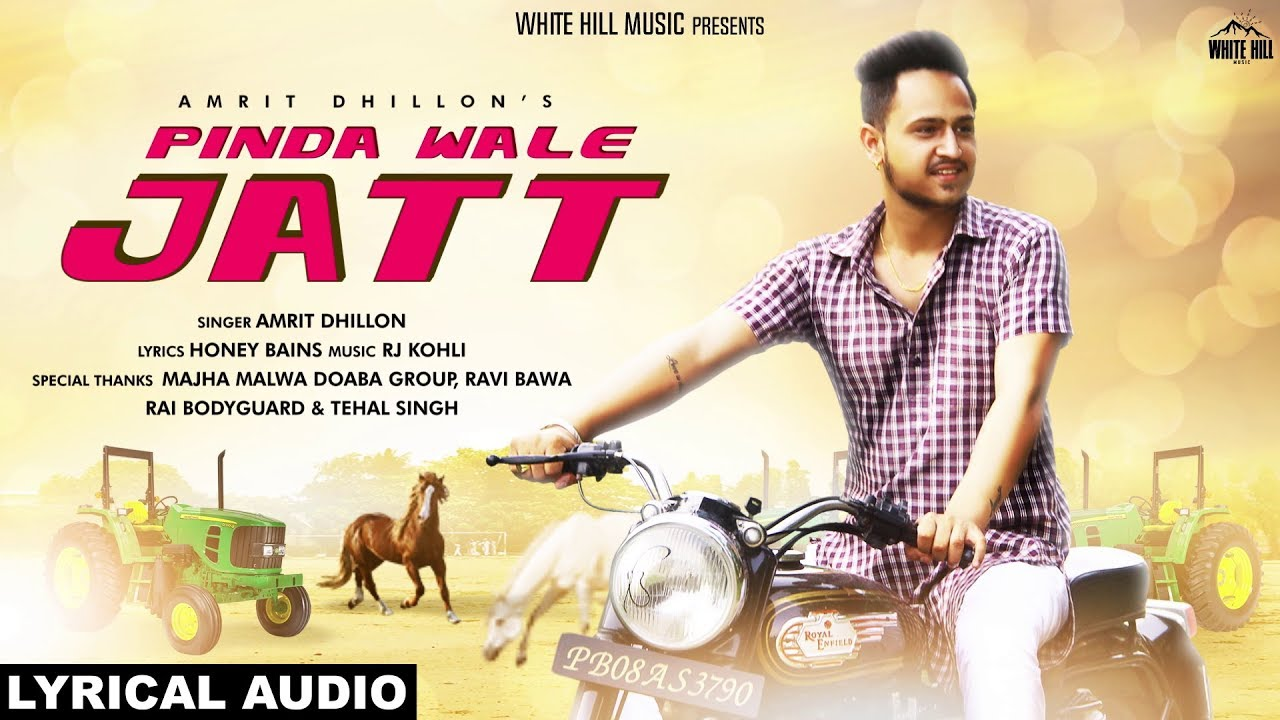 Pinda Wale Jatt (Lyrical Audio) Amrit Dhillon | New Punjabi Song 2018 |  White Hill Music