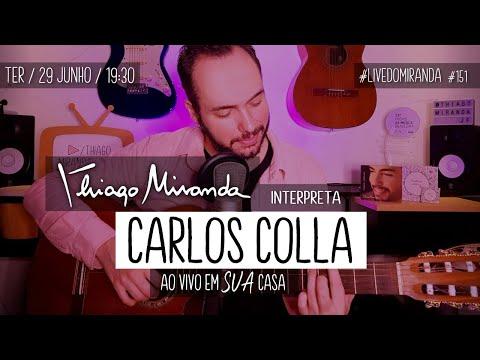 Live Thiago Miranda interpreta CARLOS COLLA Ao vivo em SUA casa #LiveDoMiranda #151