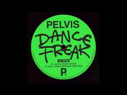 Pelvis - Dance Freak (Mall Grab
