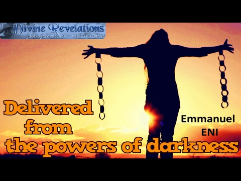 Delivered from the powers of darkness, witchcraft, Occult, Satanism by Emmanuel Amos Eni
