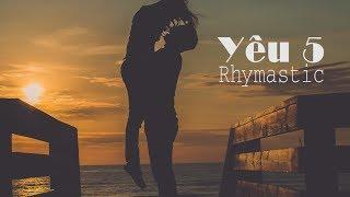 Yêu 5 - Rhymastic「KARAOKE」