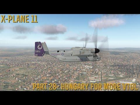 [X-Plane 11] Part 27- Hungary For More VTOL (11.20 Beta 3)