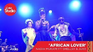 Nadia Mukami, Shellsy Baronet & Juma Jux: African Lover - Coke Studio Africa Big Break