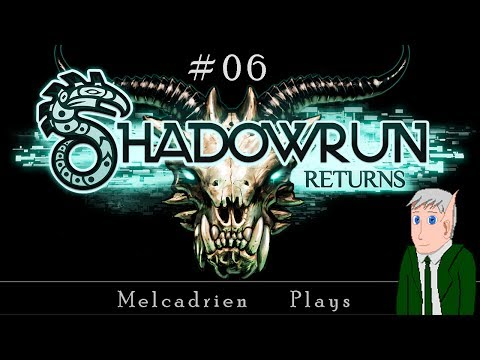 Melcadrien Plays Shadowrun Returns 06