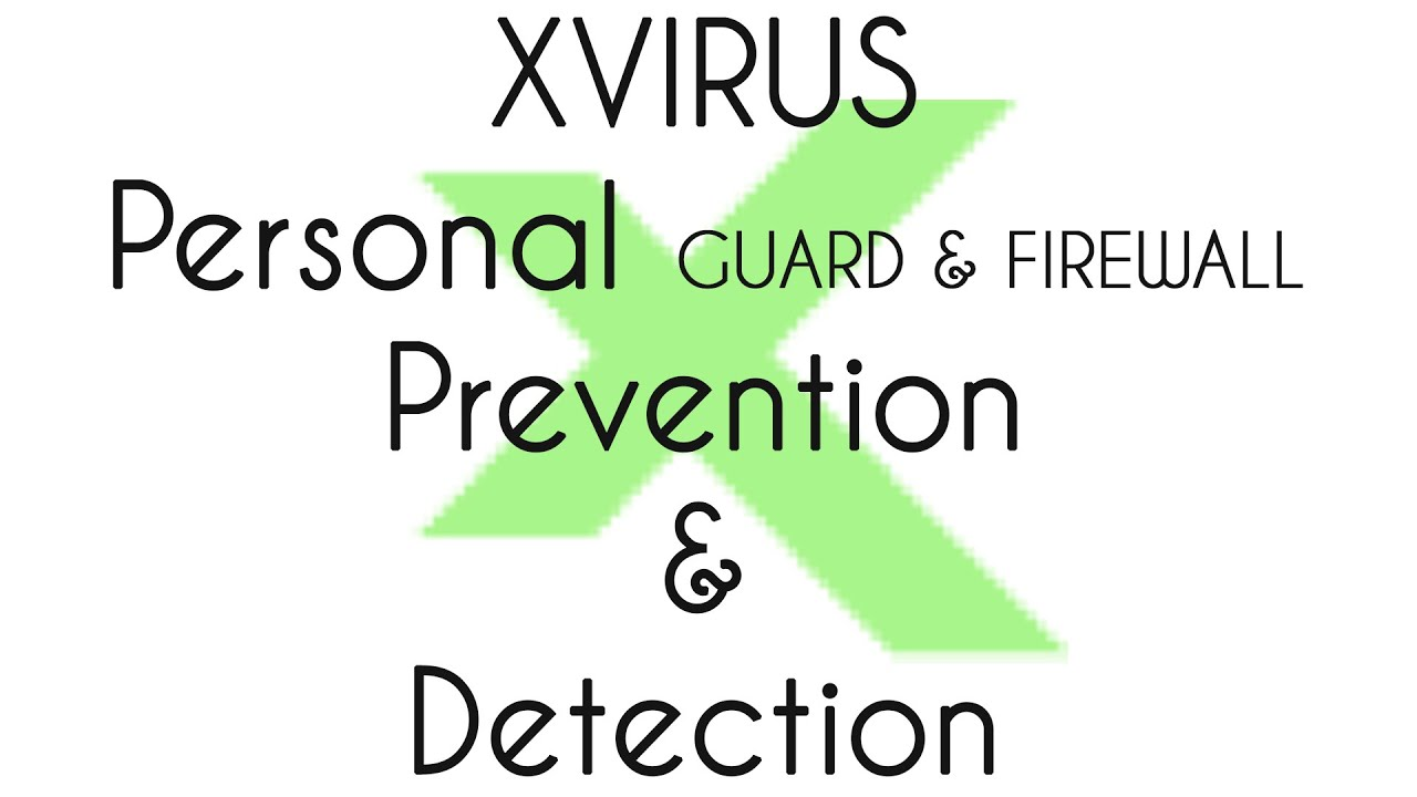 XVirus Personal Guard 6 BETA and Firewall Prevention and Detection test - YouTube