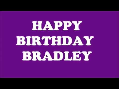 HAPPY BIRTHDAY BRADLEY