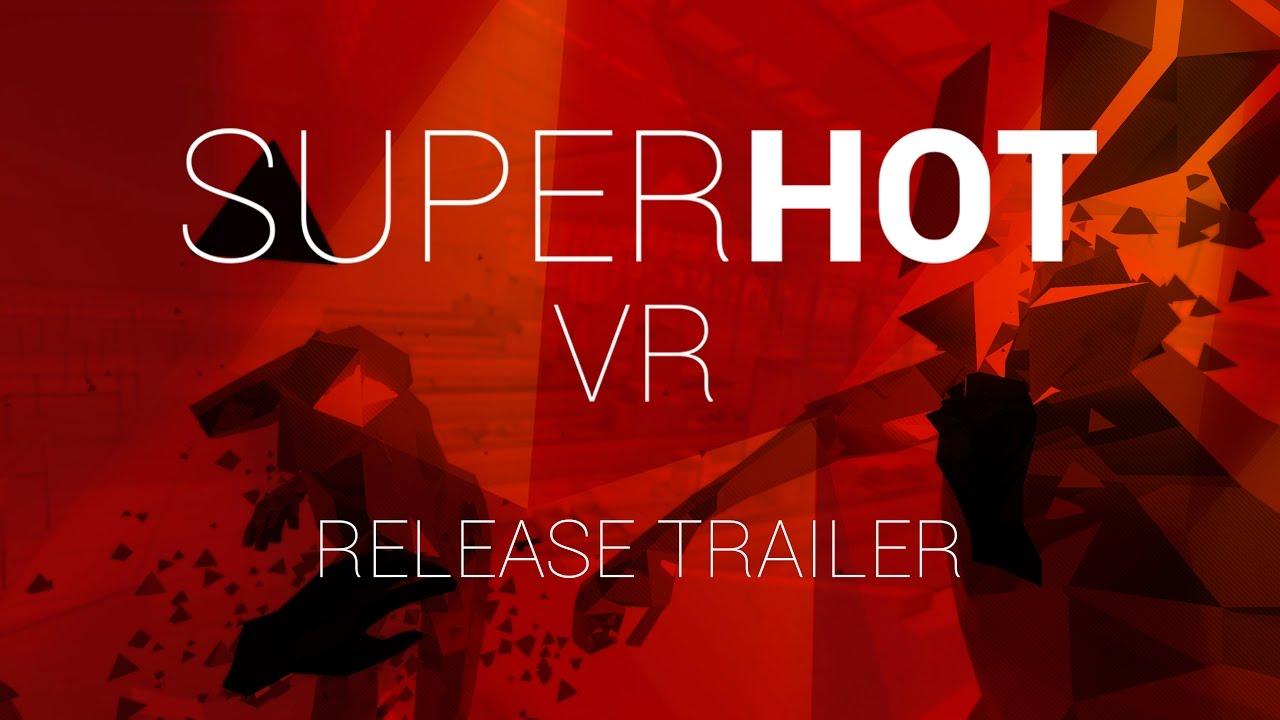 Download SUPERHOT VR Release Trailer