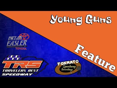 6/8/18 Young Guns Feature | At Travelers Rest Speedway