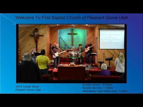First Baptist Church Of Pleasant Grove Utah Live Stream