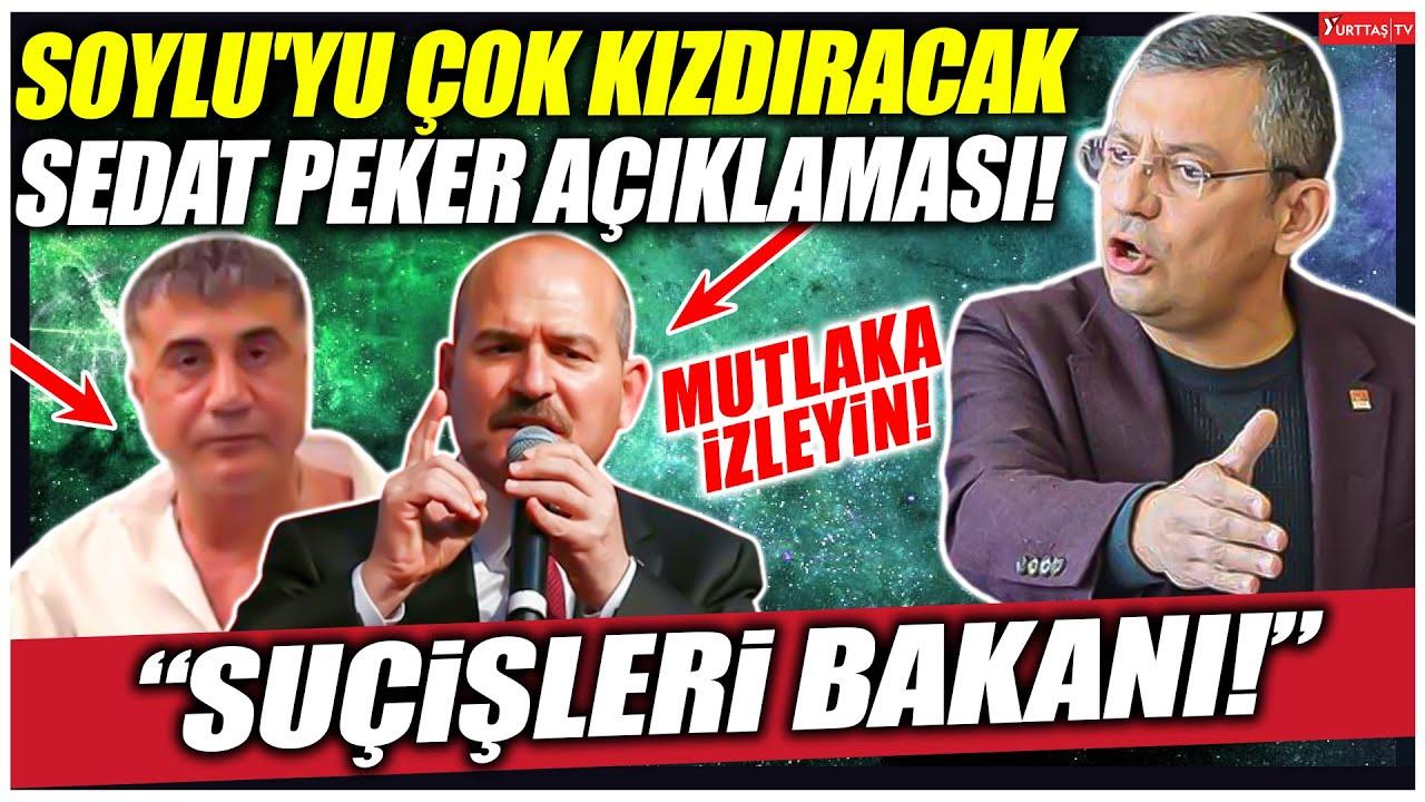 Özgür Özel'den Süleyman Soylu'yu çok kızdıracak Sedat Peker açıklaması!