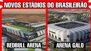 NOVOS ESTÁDIOS DO BRASILEIRÃO 2020 (GALO, REDBULL...)