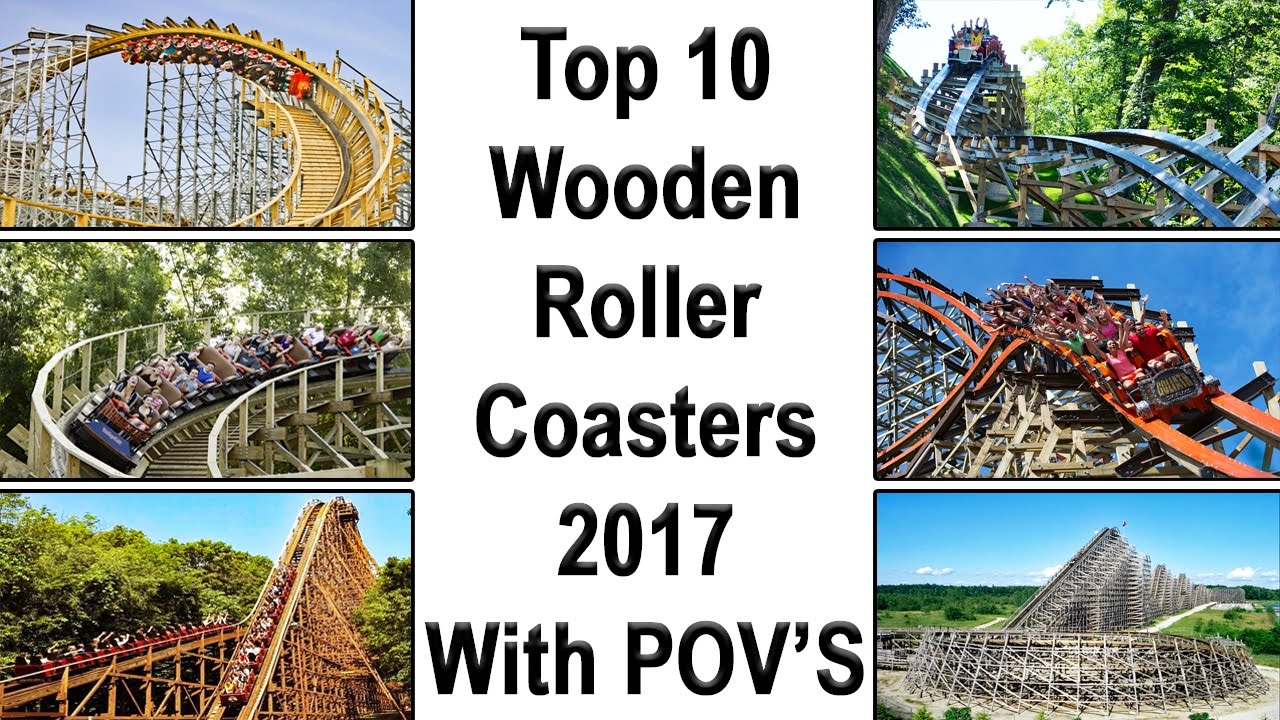 Top Ten Wooden Roller Coasters List 2017 With Povs Which Ones Are The Best