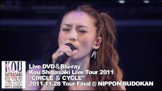 "柴咲コウ Kou Shibasaki Live Tour 2011 ""CIRCLE & CYCLE"" 2011.11.28 T..."