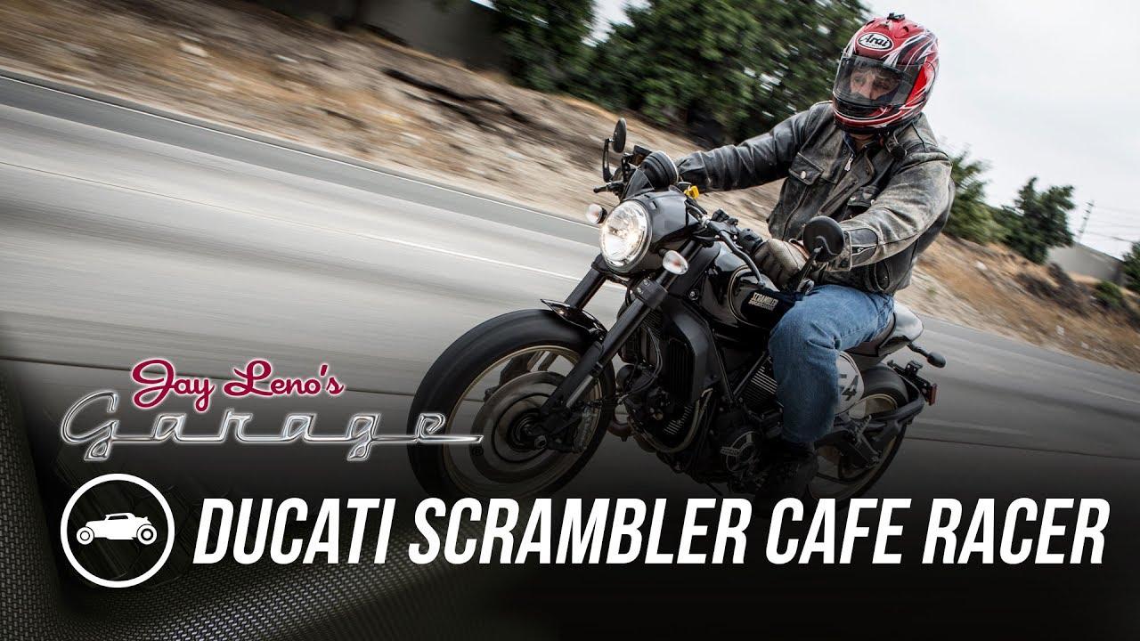 2017 ducati scrambler cafe racer - jay leno's garage - youtube