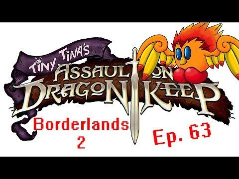 Borderlands 2 - Tiny Tina's Assault On Dragons Keep DLC (Gameplay/Commentary) [HD] Ep.63 |