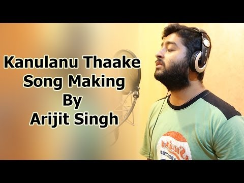 Manam Movie Making - Kanulanu Thaake Song By Arijit Singh