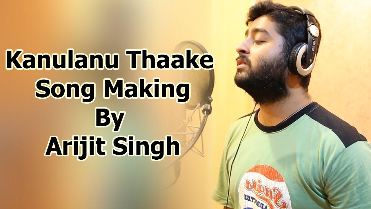 manam making kanulanu thaake song arijit singh youtube