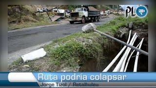 Ruta podría colapsar entre Retalhuleu y Quetzaltenango