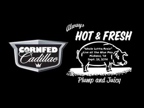 """Cornfed Cadillac """"Whole Lotta Rosie"""" cover June 28, 2014"""