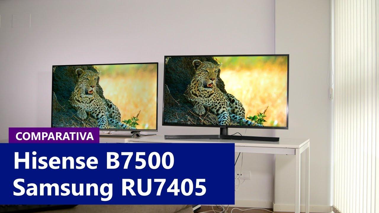 Hisense B7500 vs. Samsung RU7405 [COMPARATIVA Y OPINIÓN] - YouTube