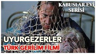 Uyurgezerler - Türk Gerilim Filmi (Tek Parça)