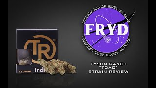 """TYSON RANCH """"TOAD"""" - STRAIN REVIEW 