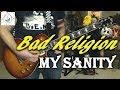Bad Religion - My Sanity - Guitar Cover (Tab in description!)
